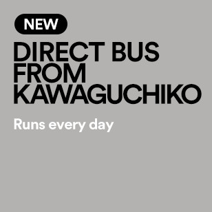 [NEW] DIRECT BUS FROM KAWAGUCHIKO Runs every day