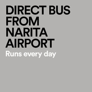 DIRECT BUS FROM NARITA AIRPORT Runs every day