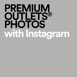 PREMIUM OUTLETS PHOTOS with Instagram