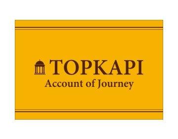 Topkapi Account of Journey トプカピ アカウント オブ ジャーニー