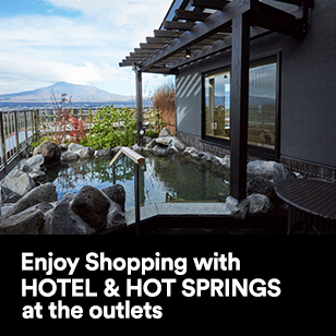 Enjoy Shopping with HOTEL & HOT SPRINGS at the outlets